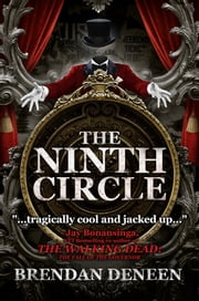 The Ninth Circle ebook by Brendan Deneen