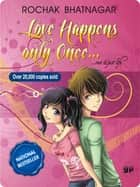 Love Happens only Once...rest is just life ebook by Rochak Bhatnagar