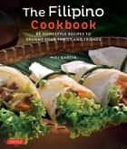 Filipino Cookbook - 85 Homestyle Recipes to Delight Your Family and Friends ebook by Miki Garcia, Luca Invernizzi Tettoni
