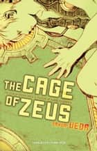 The Cage of Zeus ebook by Sayuri Ueda