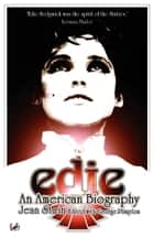 Edie - An American Biography ebook by Jean Stein, George Plimpton, Ottessa Moshfegh