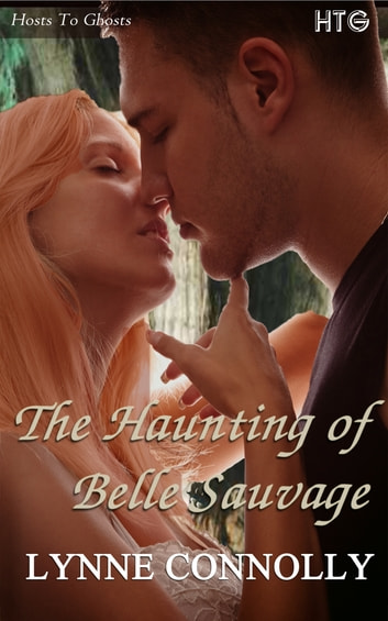 The Haunting of Belle Sauvage ebook by Lynne Connolly
