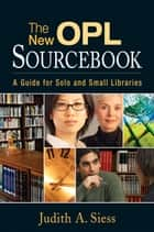 The New OPL Sourcebook ebook by Judith A. Siess