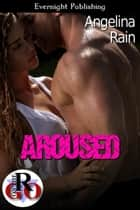 Aroused ebook by Angelina Rain