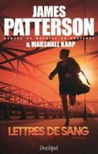 Lettres de sang ebook by James Patterson, Marshall Karp, Sebastian Danchin