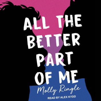 All the Better Part of Me audiobook by Molly Ringle