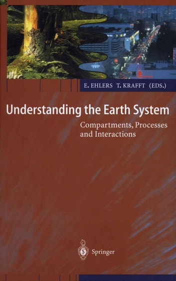 Understanding the Earth System - Compartments, Processes and Interactions ebook by