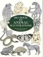 Big Book of Animal Illustrations ebook by Maggie Kate