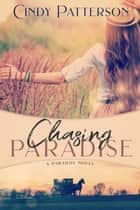 Chasing Paradise ebook by Cindy Patterson