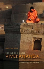The Indispensable Vivekananda - An Anthology for Our Times ebook by Amiya P Sen