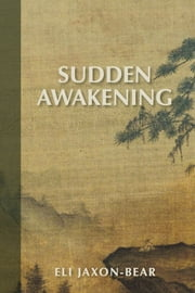 Sudden Awakening ebook by Eli Jaxon-Bear