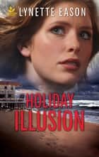 Holiday Illusion ebook by Lynette Eason
