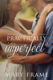 Practically Imperfect ebook by Mary Frame