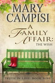 A Family Affair: The Wish ebook by Mary Campisi