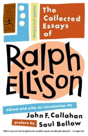 The Collected Essays of Ralph Ellison - Revised and Updated ebook by Ralph Ellison,John Callahan,Saul Bellow