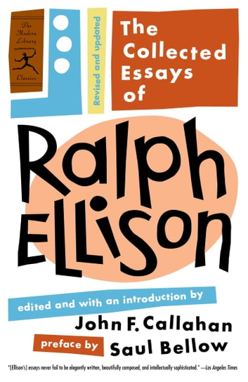The Collected Essays of Ralph Ellison - Revised and Updated ebook by Ralph Ellison,Saul Bellow