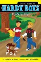 Mystery Map ebook by Franklin W. Dixon, Scott Burroughs