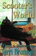 Scooter's World ebook by Terri Branson