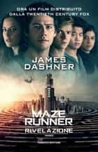 La rivelazione - Maze Runner ebook by James Dashner