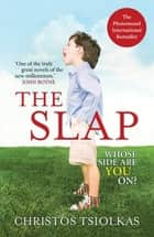 The Slap - LONGLISTED FOR THE MAN BOOKER PRIZE 2010 ebook by Christos Tsiolkas