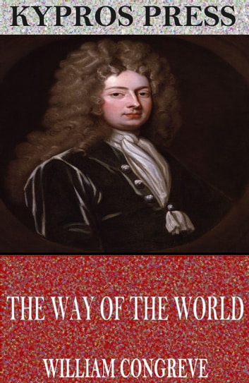 The Way of the World ebook by William Congreve