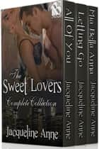 The Sweet Lovers Complete Collection ebook by Jacqueline Anne