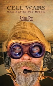 Cell Wars: The Battle for Brian ebook by Adam Fox