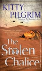 The Stolen Chalice ebook by Kitty Pilgrim
