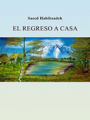 El regreso a casa ebook by Saeed Habibzadeh