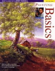 Paint Along with Jerry Yarnell Volume One - Painting Basics ebook by Jerry Yarnell