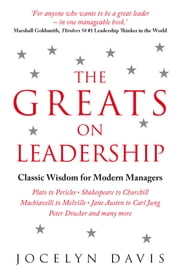 The Greats On Leadership - Classic Wisdom for Modern Managers ebook by Jocelyn  Davis