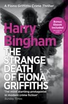 The Strange Death of Fiona Griffiths - Fiona Griffiths Crime Thriller Series Book 3 ebook by Harry Bingham