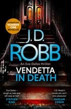 Vendetta in Death - An Eve Dallas thriller (Book 49) ebook by