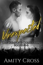 Unexpected: The Complete Collection (#1-6) ebook by Amity Cross