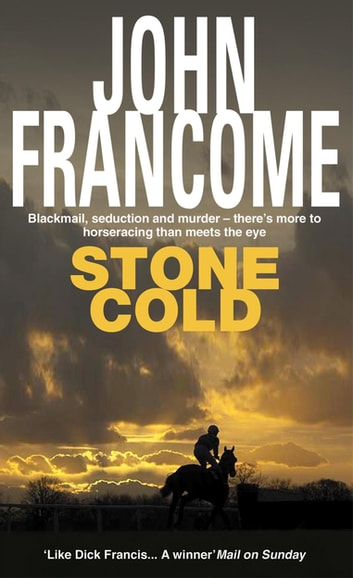 Stone Cold - A gripping racing thriller about a horse race with deadly consequences ebook by John Francome