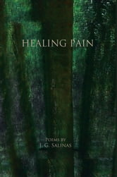 Healing Pain ebook by J.G.Salinas