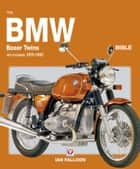 The BMW Boxer Twins 1970-1996 Bible - All air-cooled models 1970-1996 (Except R45, R65, G/S & GS) ebook by Ian Falloon