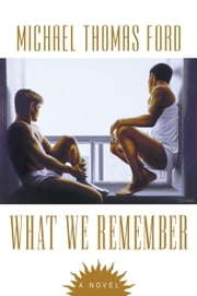 What We Remember ebook by Michael Thomas Ford