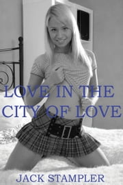 Love in the City of Love ebook by Jack Stampler