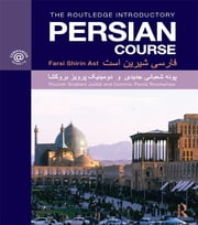 The Routledge Introductory Persian Course - Farsi Shirin Ast ebook by Dominic Parviz Brookshaw,Pouneh Shabani-Jadidi