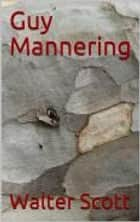 Guy Mannering ebook by Walter  Scott, traducteur  Albert Montémont