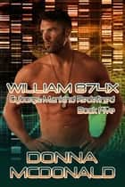 William 874X - A Cyborg Romance ebook by Donna McDonald
