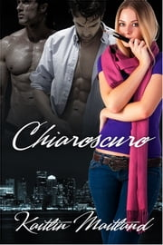 Chiaroscuro ebook by Kaitlin Maitland