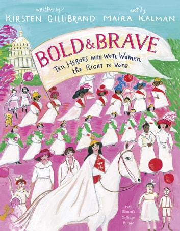 Bold & Brave - Ten Heroes Who Won Women the Right to Vote ebook by Kirsten Gillibrand