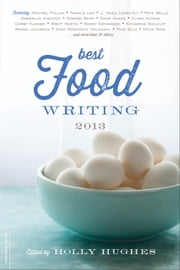 Best Food Writing 2013 ebook by