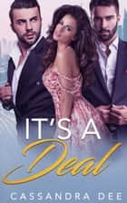 It's a Deal ebook by Cassandra Dee