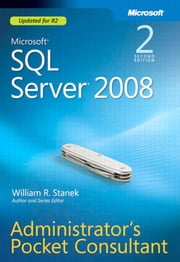 Microsoft SQL Server 2008 Administrator's Pocket Consultant ebook by William Stanek