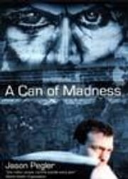 A Can of Madness ebook by Pegler, J.