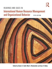 Readings and Cases in International Human Resource Management and Organizational Behavior ebook by Günter K. Stahl,Mark E. Mendenhall,Gary R. Oddou,Sebastian Reiche