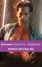 Harlequin Romantic Suspense March 2015 Box Set ebook by Carla Cassidy,Jennifer Morey,Karen Whiddon,Jean Thomas